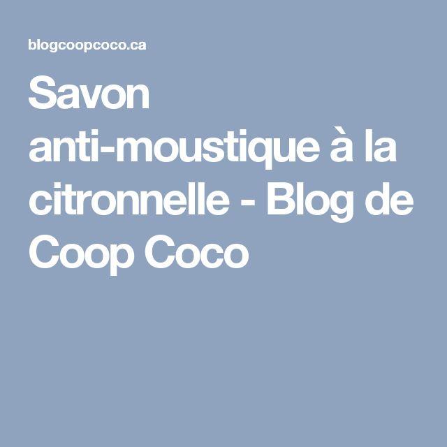 Savon anti-moustique à la citronnelle - Blog de Coop Coco