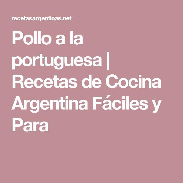 Pollo a la portuguesa   Recetas de Cocina Argentina Fáciles y Para