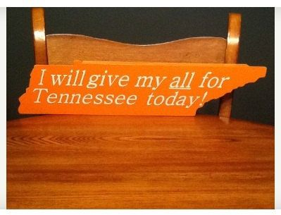 21x5 Handmade Tn Vols Slap sign Cut in the shape of Tn I will give my all for Tennessee today! Wood painted in Tn orange with lettering