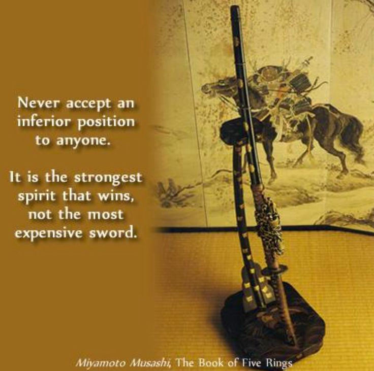 Quote from The Book of Five Rings written by the most samurai warrior in 1645.  Imagine that it is still in print. The most successful Japanese businessmen are not nurtured by the American equivalent of our Harvard Business School but instead they study, live & practice this single book by Miyamoto Musashi