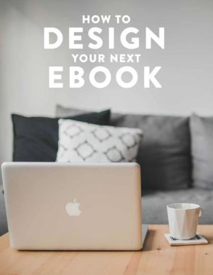 You have a great idea for your ebook! But, do you know how to make it look good? You will after you download this free guide!