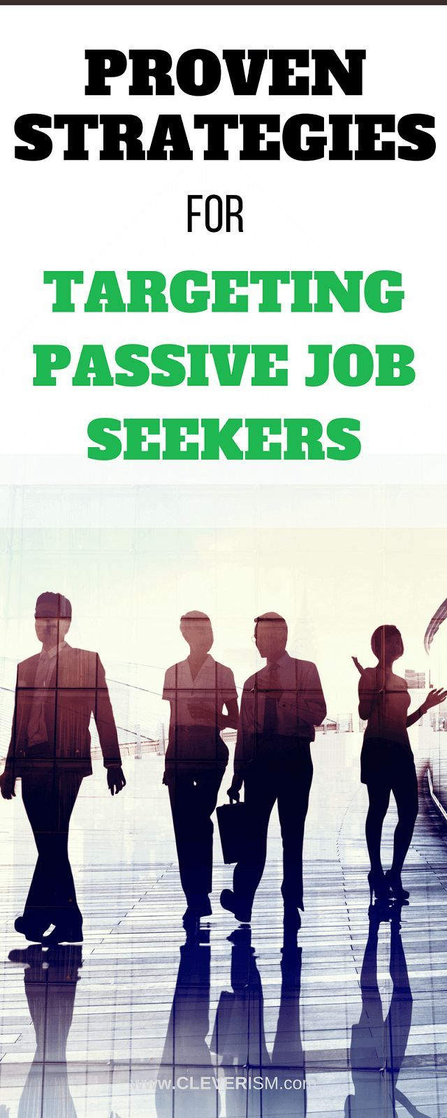 Proven Strategies For Targeting Passive Job Seekers Job Seeker Human Resources Quotes Job Interview Advice