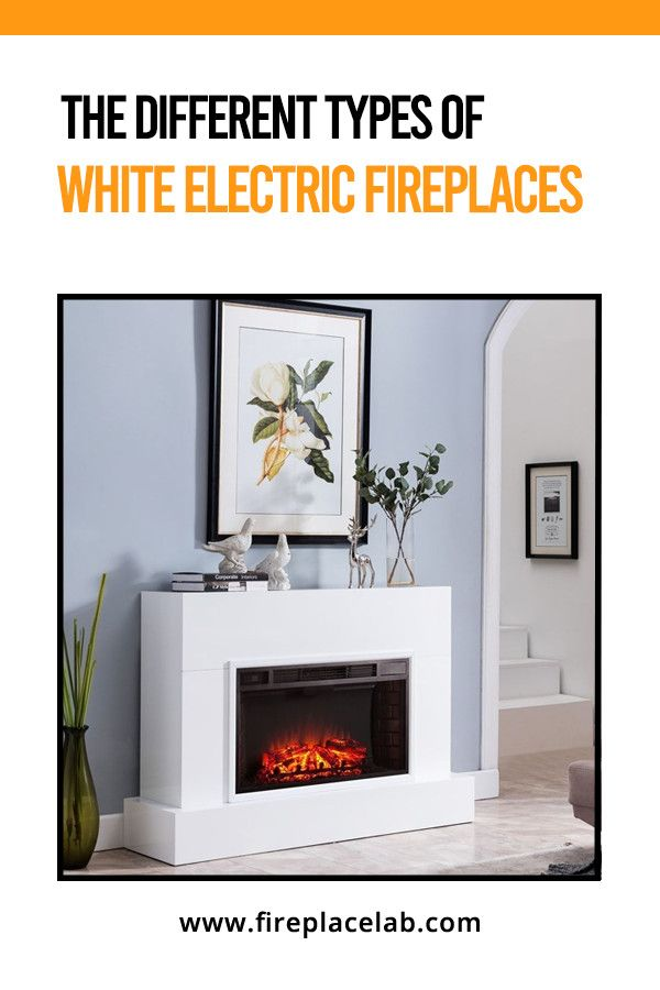 The Different Type Of White Electric Fireplace White Electric Fireplace Electric Fireplace Fireplace