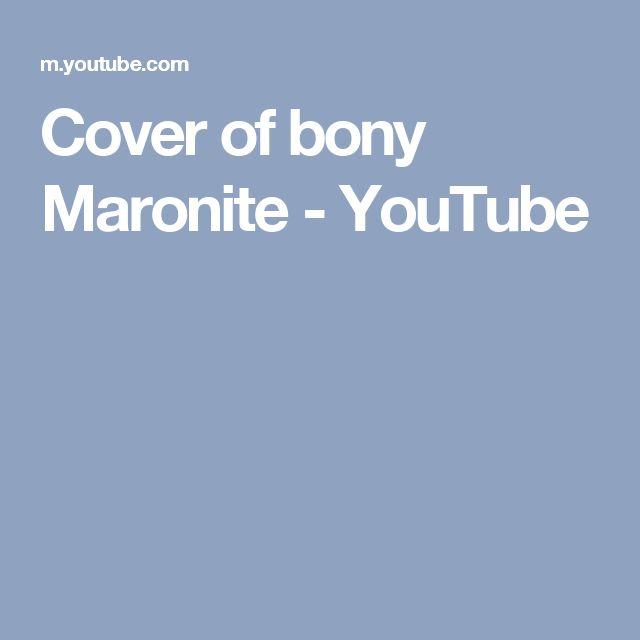 Cover of bony Maronite - YouTube