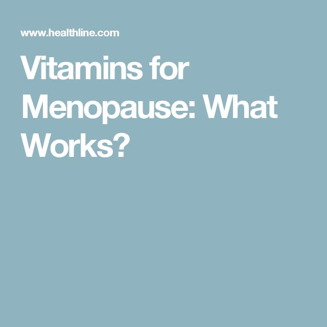 Vitamins for Menopause: What Works?