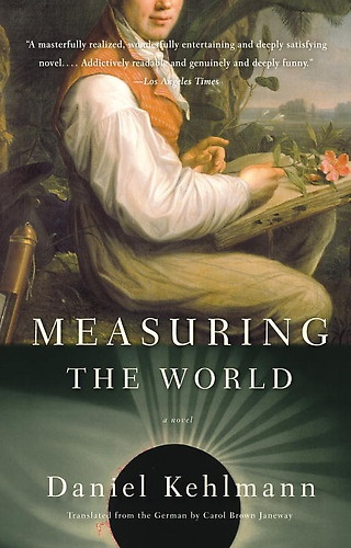 Measuring the World by Daniel Kehlmann | Measuring The World  The novel re-imagines the lives of German mathematician Carl Friedrich Gauss and German geographer Alexander von Humboldt—who was accompanied on his journeys by Aimé Bonpland—and their many groundbreaking ways of taking the world's measure, as well as Humboldt's and Bonpland's travels in America and their meeting in 1828.