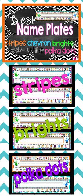 Desk Name Plates:  Chevrons, brights, stripes, black and whites, and polka dots. Great resource!  $