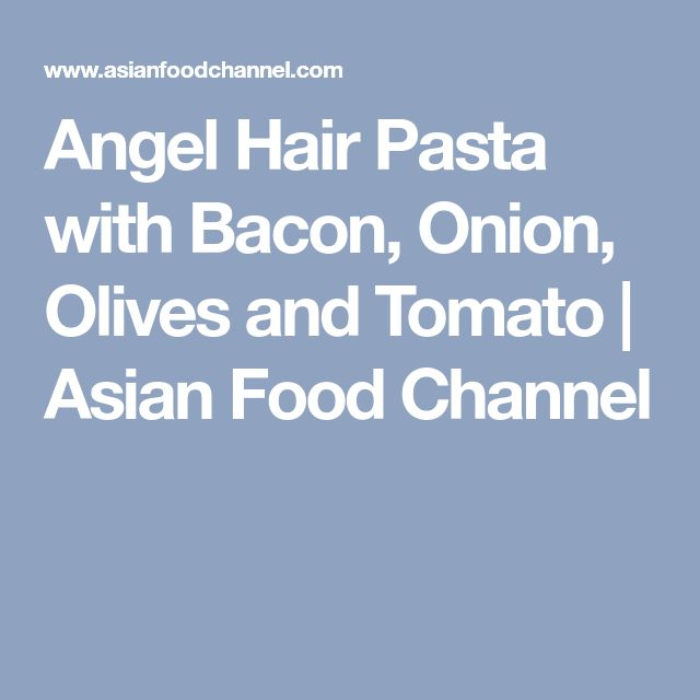 Angel Hair Pasta with Bacon, Onion, Olives and Tomato | Asian Food Channel