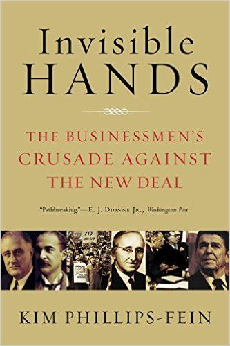 246 best economics genderpolicy books images on pinterest book invisible hands the businessmens crusade against the new deal kim phillips fein fandeluxe Images