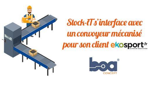 """""""Pour répondre à la problématique de croissance d'un client, Stock-iT s'est interfacé avec un convoyeur modulaire de Boa Concept."""""""