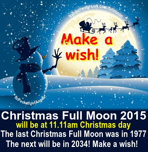 CHRISTMAS Full Moon 2015 - magical and rare! ⛄ Get ready with the Full Moon WISHING PRAYER HERE ➡  http://www.tranquilwaters.uk.com/fullmoon     n.b: the actual time of the full moon is 25.12.2015 11.11am GMT so you can make YOUR wishes either on Christmas eve or Christmas day night!   A CHRISTMAS Full Moon is very rare - the last one was in 1977 and the next one will be in 2034 - so be sure to make your special wishes!   #fullmoon #wish #luck