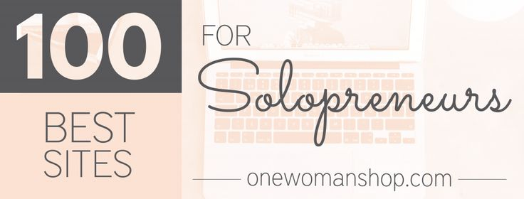 The 100 Best Sites for #Solopreneurs from @onewomanshop http://onewomanshop.com/2015/100-best-sites-for-solopreneurs/