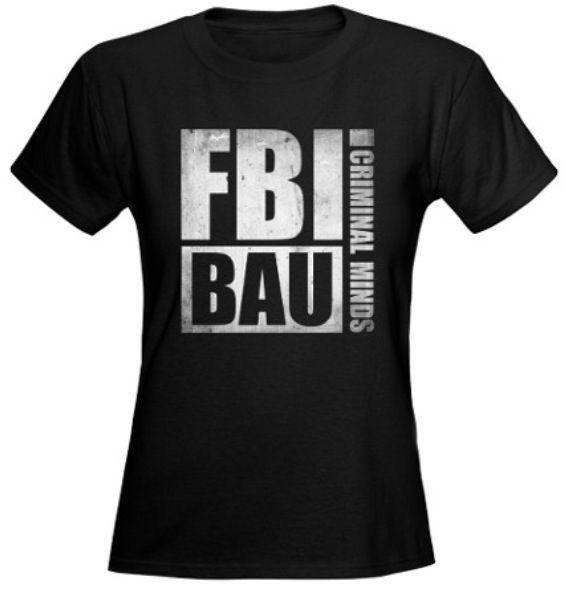 FBI BAU Criminal Minds shirt! Cafepress!