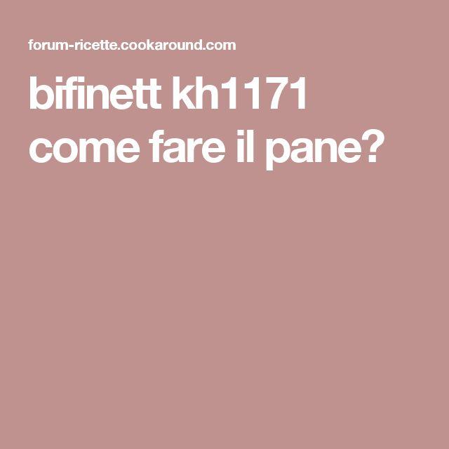 bifinett kh1171 come fare il pane?