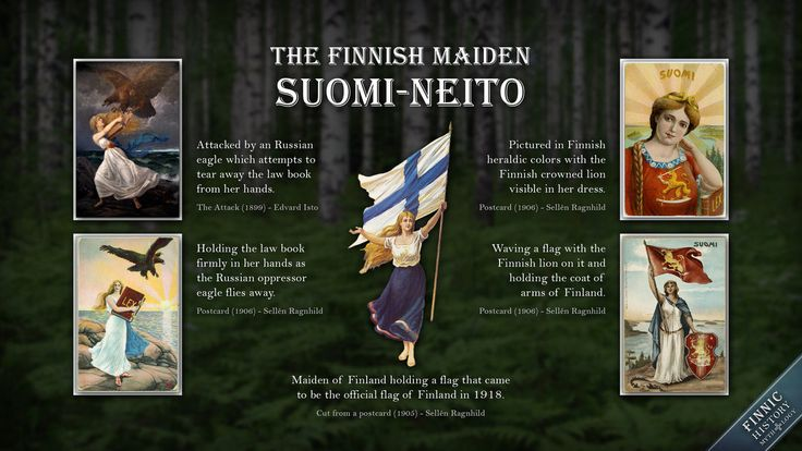 The Maiden of Finland - Suomi-neito - is the national personification of Finland. She has been usually pictured as a young beautiful woman with blonde hair and blue eyes - wearing some form of Finnish national dress or a blue and white dress - or sometimes a dress with red and yellow heraldic colors which are present in the coat of arms of Finland.