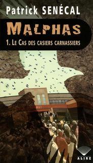 Malphas t01:le cas des casiers carnassiers
