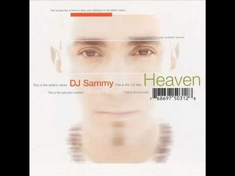 DJ SAMMY - HEAVEN [OFFICIAL MUSIC]