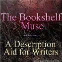 The Bookshelf Muse - great place to find descriptions for scenes, weather, character traits, and emotions!