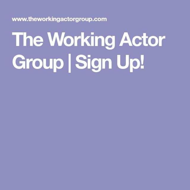 The Working Actor Group | Sign Up!