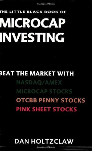 The Little Black Book of Microcap Investing: Beat the Market with NASDAQ/AMEX Microcap Stocks, OTCBB Penny Stocks, and Pink Sheet Stocks « Business Book Mart Business Book Mart