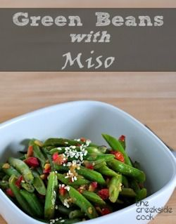 Green Beans with Miso - Fresh and so tasty! | The Creekside Cook