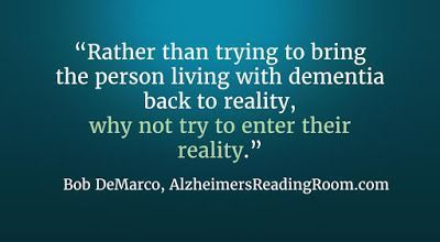 Alzheimer's care, why not enter the reality of a dementia patient. #Whatisdementia? #elderlycarequotes