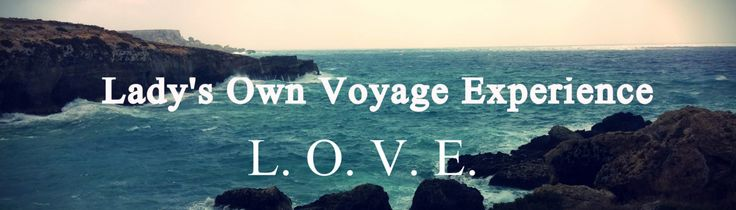 Lady's Own Voyage Experience