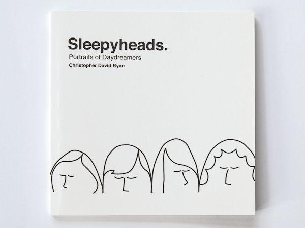 Sleepyheads.