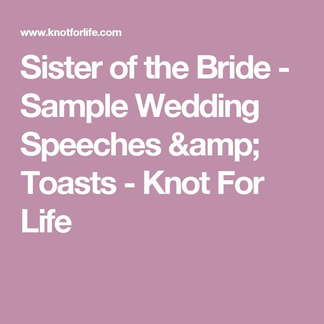 Sister of the Bride - Sample Wedding Speeches & Toasts - Knot For Life