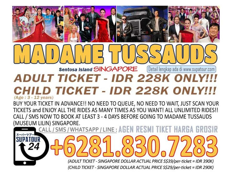 Singapore Admission Ticket Madame Tussauds (Museum Lilin) Adult: Rp.  143.000* Child