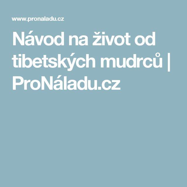 Návod na život od tibetských mudrců    ProNáladu.cz