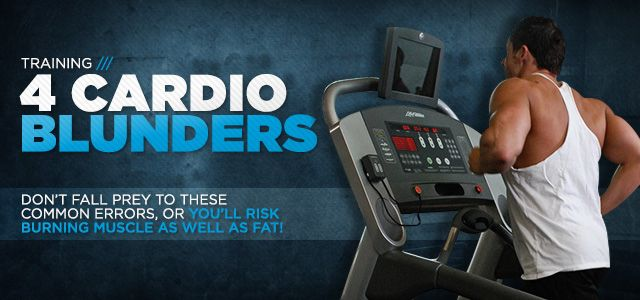 Bodybuilding.com - Fat Loss Fouls: 4 Cardio Mistakes You Might Be Making... Good to know!