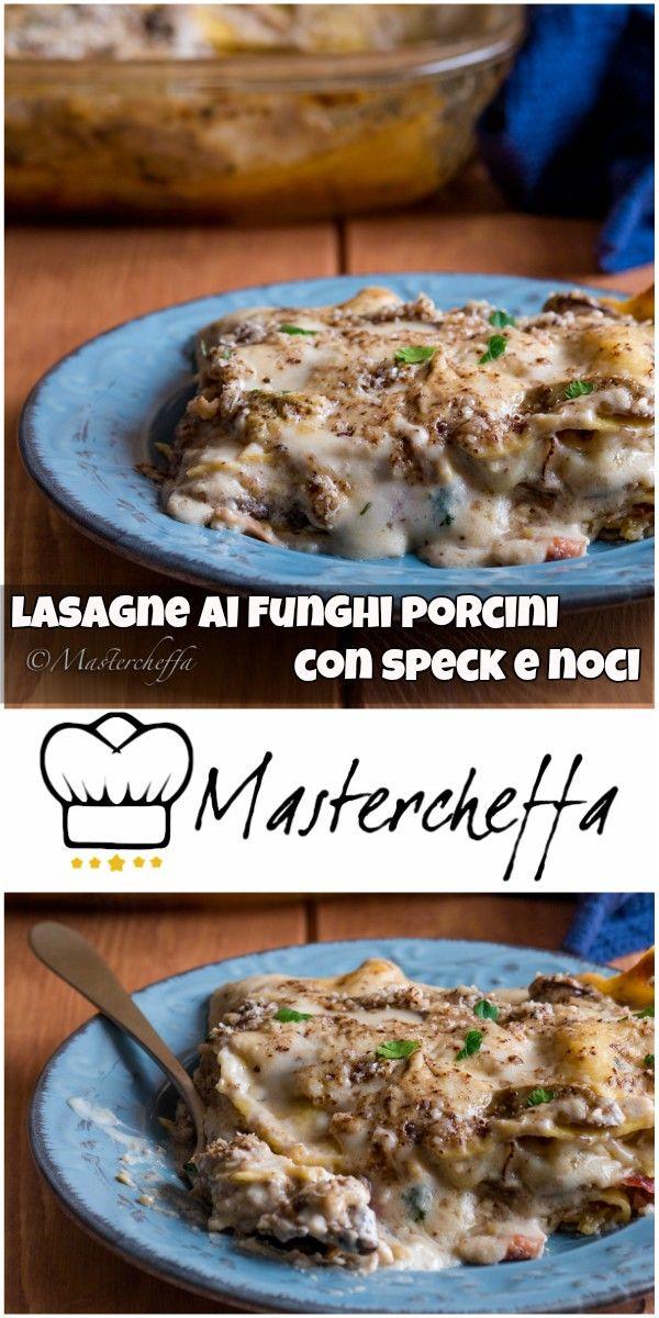 Lasagne ai funghi porcini con speck e noci cremose e filanti! Recipe by Mastercheffa