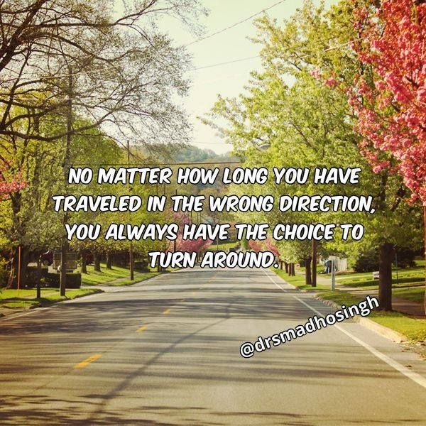 No Matter How Long You Have Traveled In The Wrong