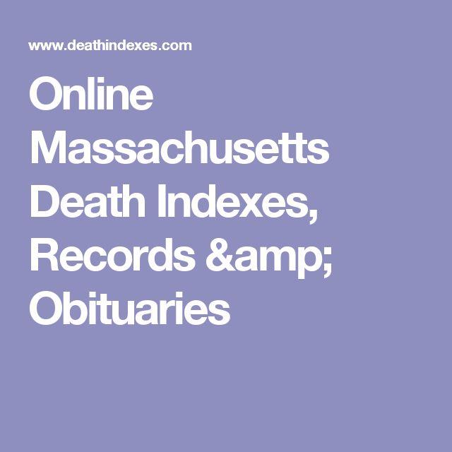 Online Massachusetts Death Indexes, Records & Obituaries