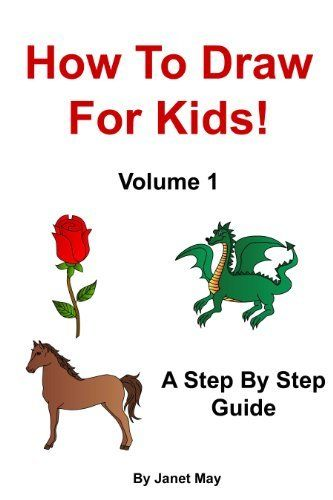 How To Draw For Kids! Volume 1 by Janet May. $1.09