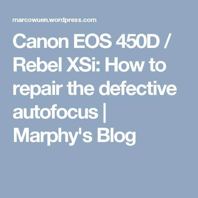 Canon EOS 450D / Rebel XSi: How to repair the defective autofocus | Marphy's Blog