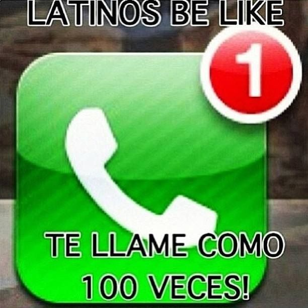 My mom! & EVERYONE'S mom if you are Latin. Notice she said to her kid that she called 100 times but there is ONE missed call. Ha! We exaggerate everything, & speak only in hyperbole...quote by -Mari Marxuach Parrilla