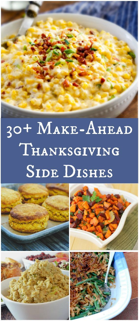 Save time by preparing a few of these tasty make-ahead side dishes just in time for Thanksgiving. 30 Make-Ahead Thanksgiving Side Dishes
