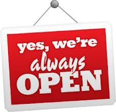 yes we are always open