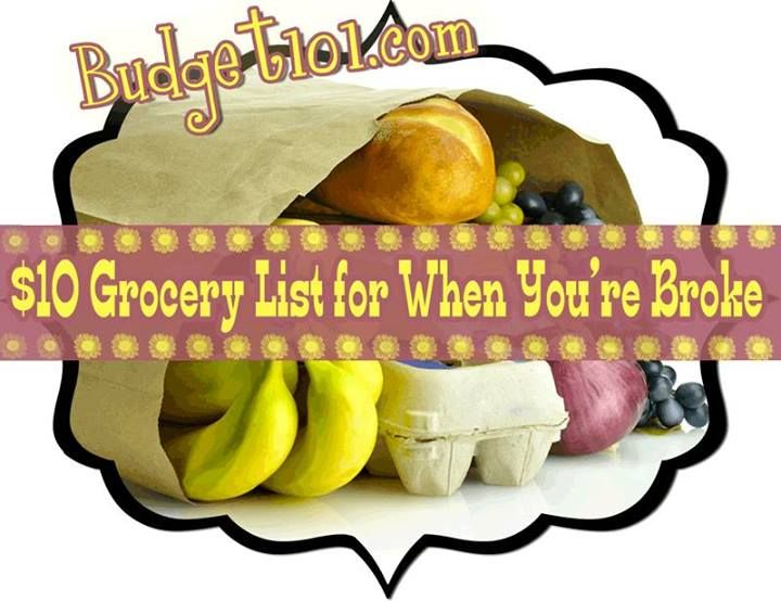 Posted by Request: Surviving on a Budget a $10 Grocery List for when you're Broke - a list of groceries & meals that you can make with those groceries.