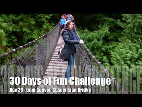 30 Days of Fun Challenge - Day 29 Lynn Canyon Suspension Bridge