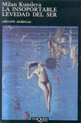 La insoportable levedad del ser. Milan Kudera