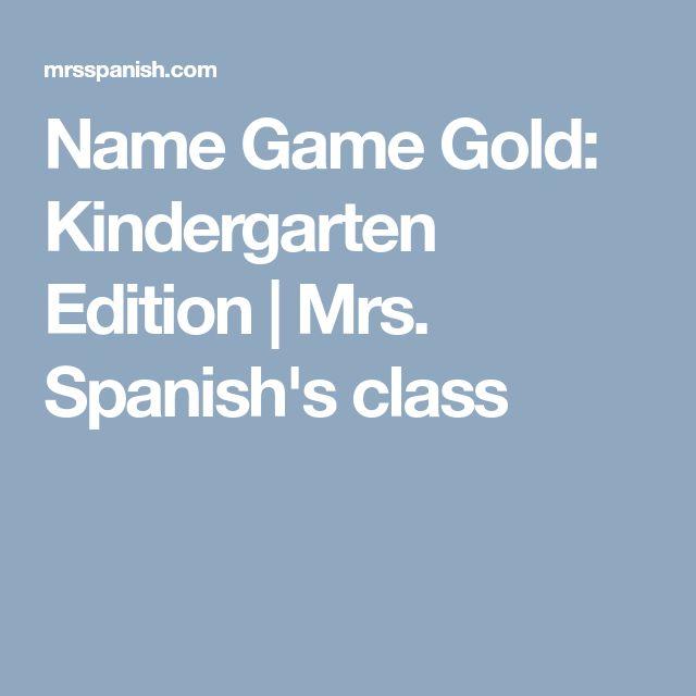 Name Game Gold: Kindergarten Edition | Mrs. Spanish's class