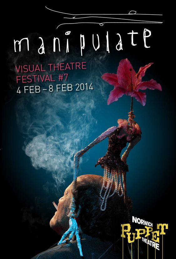 manipulate Visual Theatre Festival at Norwich Puppet Theatre 4-8 Feb 2014