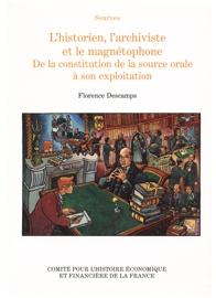 L'historien, l'archiviste et le magnétophone... De la constitution de la source orale à son exploitation