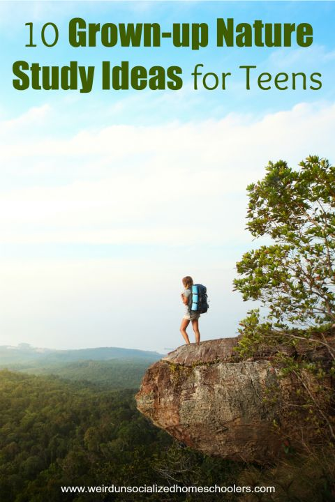 Nature study isn't relevant only for young children. Try these grown-up nature study ideas for teens to get outdoors all the way through high school.