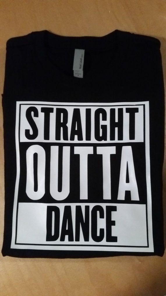 STRAIGHT OUTTA DANCE by CreativeIdeas679 on Etsy