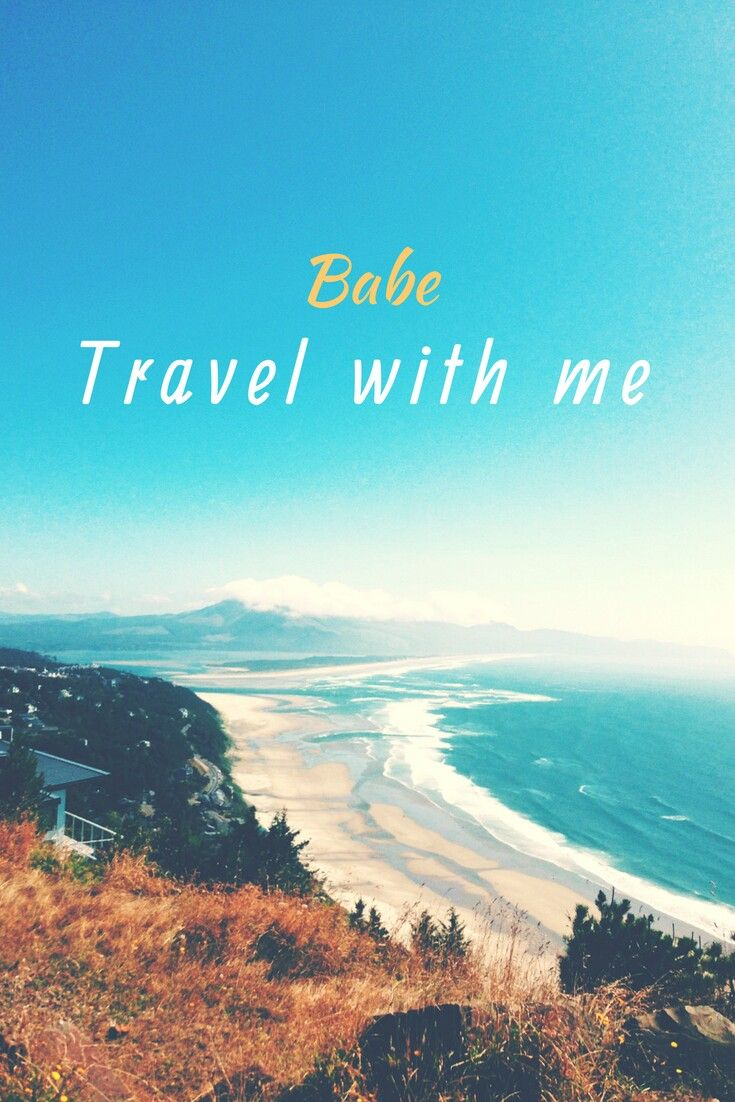 Babe Travel With Me Travel Quotestravel Together Quotes