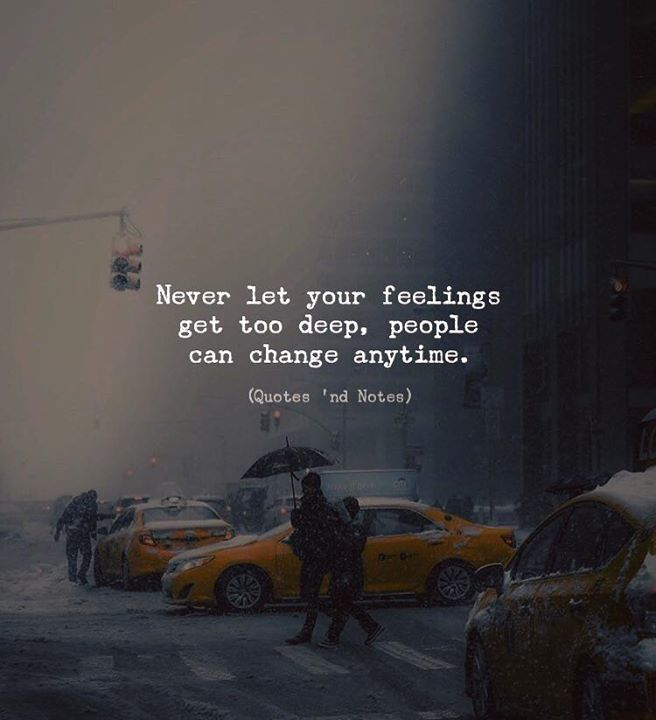 Never let your feelings get too deep people can change anytime. via (http://ift.tt/2kCKdYd)